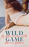 Télécharger le livre :  Wild Game