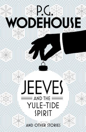 Téléchargez le livre :  Jeeves and the Yule-Tide Spirit and Other Stories