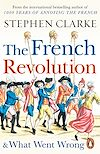 Télécharger le livre :  The French Revolution and What Went Wrong