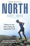 Télécharger le livre :  North: Finding My Way While Running the Appalachian Trail
