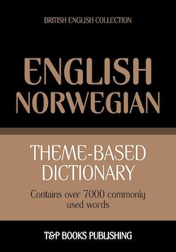 Theme-based dictionary British English-Norwegian - 7000 words