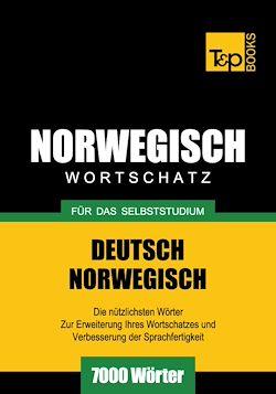 Deutsch-Norwegischer Wortschatz für das Selbststudium - 7000 Wörter