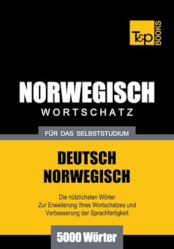 Deutsch-Norwegischer Wortschatz für das Selbststudium - 5000 Wörter