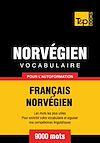 Télécharger le livre :  Vocabulaire Français - Norvégien pour l'autoformation - 9000 mots