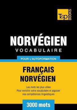 Vocabulaire Français - Norvégien pour l'autoformation - 3000 mots