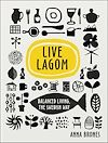 Download this eBook Live Lagom: Balanced Living, The Swedish Way