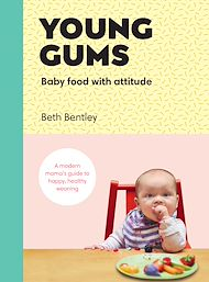 Download the eBook: Young Gums: Baby Food with Attitude