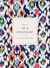 Download this eBook How to Tie a Headscarf