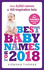 Download this eBook Best Baby Names for 2018: Over 8,000 names and 100 inspiration lists