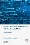 Télécharger le livre :  Systems Architecture Modeling with the Arcadia Method