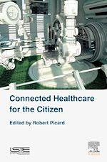 Téléchargez le livre :  Connected Healthcare for the Citizen