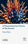 Télécharger le livre :  A Physicochemical Theory of Tip Growth