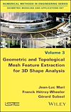 Télécharger le livre :  Geometric and Topological Mesh Feature Extraction for 3D Shape Analysis