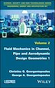 Download this eBook Fluid Mechanics in Channel, Pipe and Aerodynamic Design Geometries