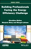 Télécharger le livre :  Building Professionals Facing the Energy Efficiency Challenge