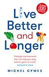 Télécharger le livre :  Live Better and Longer