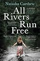 Download this eBook All Rivers Run Free