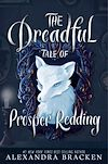 Download this eBook The Dreadful Tale of Prosper Redding