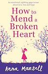 Télécharger le livre :  How to Mend a Broken Heart