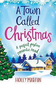 Téléchargez le livre :  A Town Called Christmas