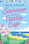 Télécharger le livre :  Summer at the Castle Cafe