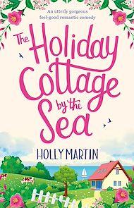 Téléchargez le livre :  The Holiday Cottage by the Sea