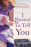 Télécharger le livre :  I Wanted to Tell You