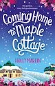 Download this eBook Coming Home to Maple Cottage