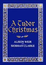 Téléchargez le livre :  A Tudor Christmas