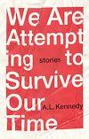 Télécharger le livre :  We Are Attempting to Survive Our Time