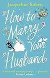 Télécharger le livre :  How to Marry Your Husband