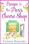 Download this eBook Escape to the Paris Cheese Shop