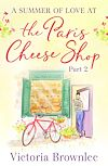 Download this eBook Part 2: A Summer of Love at the Paris Cheese Shop