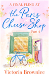 Download this eBook A Final Fling at the Paris Cheese Shop: Part 4