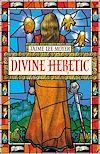 Télécharger le livre :  Divine Heretic
