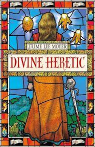 Téléchargez le livre :  Divine Heretic