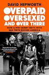 Télécharger le livre :  Overpaid, Oversexed and Over There