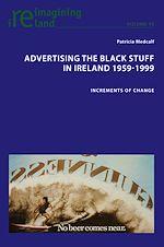 Téléchargez le livre :  Advertising the Black Stuff in Ireland 1959-1999