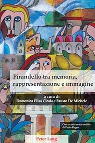 Téléchargez le livre :  Pirandello tra memoria, rappresentazione e immagine
