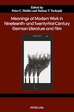 Téléchargez le livre :  Meanings of Modern Work in Nineteenth- and Twenty-First-Century German Literature and Film
