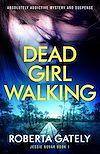 Télécharger le livre :  Dead Girl Walking