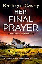 Téléchargez le livre :  Her Final Prayer
