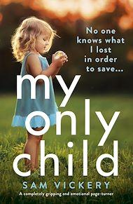 Téléchargez le livre :  My Only Child