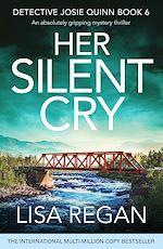 Téléchargez le livre :  Her Silent Cry
