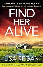 Téléchargez le livre :  Find Her Alive