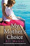 Télécharger le livre :  My Mother's Choice