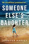 Télécharger le livre :  Someone Else's Daughter
