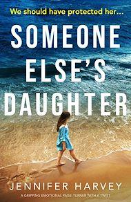 Téléchargez le livre :  Someone Else's Daughter