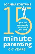 Téléchargez le livre :  15-Minute Parenting 0–7 Years