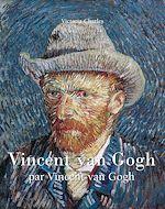 Download this eBook Vincent van Gogh par Vincent van Gogh - Volume 1